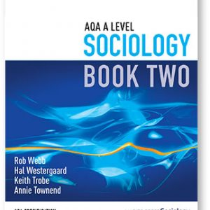 AQA A LEVEL SOCIOLOGY BOOK TWO