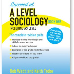 Succeed at A LEVEL SOCIOLOGY Book One