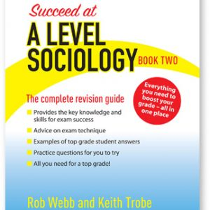 Succeed at A LEVEL SOCIOLOGY Book Two